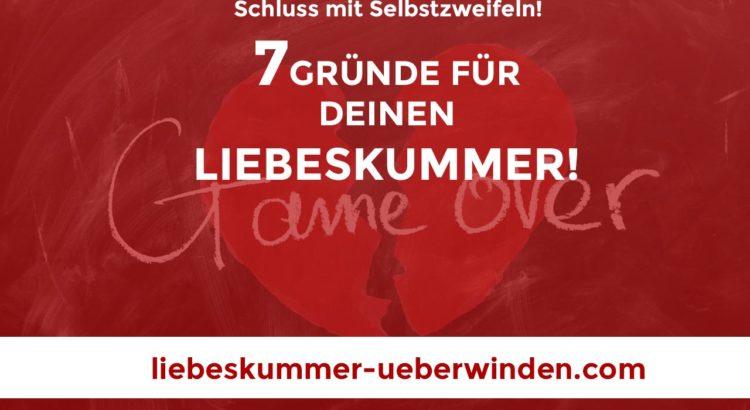 7 Gründe für Liebeskummer